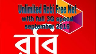 Robi unlimited Free Net with Full 3G speed september 2016