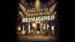 Willow Sage Hart A Million Dreams Reprise From The Greatest Showman Reimagined
