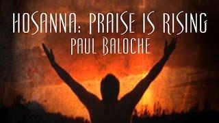 Hosanna: Praise Is Rising - Paul Baloche