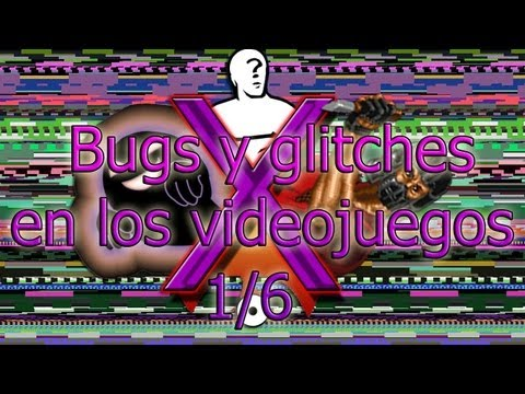 Bugs y glitches en los videojuegos 1/6