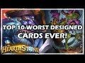 TOP 10 WORST DESIGNED CARDS EVER! - Hearthstone