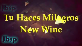 Tu haces Milagros // New Wine Live (Letra / Lyrics)