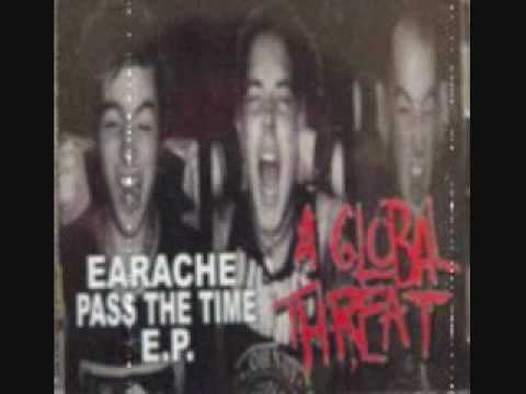 A Global Threat - Earache
