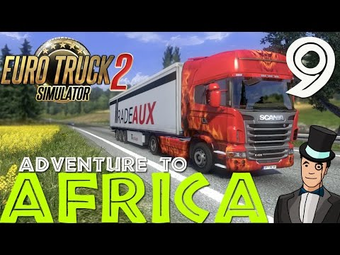 Euro Truck Simulator 2 - Adventure To Africa - Episode 9