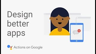 Learn How to Design Better Google Assistant Apps