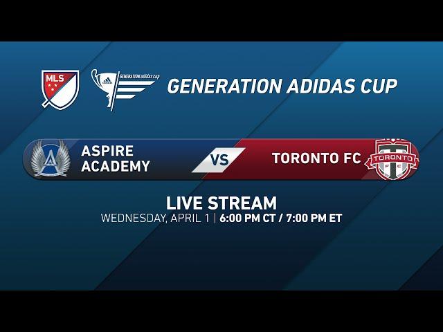 LIVE: Aspire Academy vs. Toronto FC | Generation adidas 2015