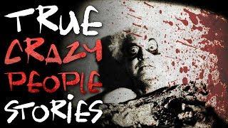 15 True Creepy Crazy People Horror Stories