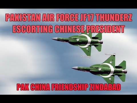 Pakistan Air Force JF17 Thunderz escorting Chinese President Pak China Friendship Zindabad