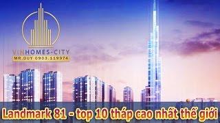 Tháp Landmark 81 cao nhất Việt Nam tại Vinhomes Central Park thuộc Top 10 tòa nhà chọc trời thế giới