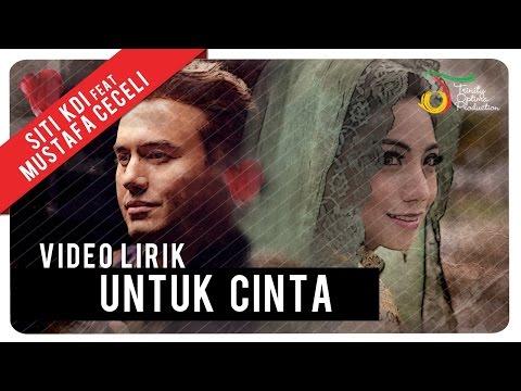 Download Siti KDI feat. Mustafa Ceceli - Untuk Cinta |   Mp4 baru