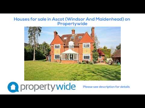 Houses for sale in Ascot (Windsor And Maidenhead) on Propertywide