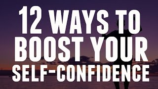 12 Ways To Boost Your Self-Confidence