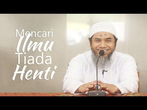 Kajian Islam: Mencari Ilmu Tiada Henti 1 - Ustadz Afifi Abdul Wadud, BA