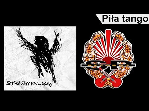 STRACHY NA LACHY Piła tango OFFICIAL AUDIO