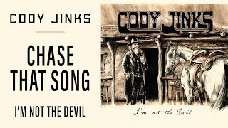 Cody Jinks Chase That Song