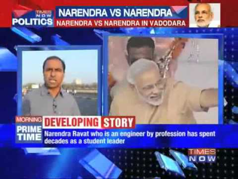 Narendra Vs Narendra in Vadodara Loksabha India Times Now TV Narendra Modi Vs Narendra