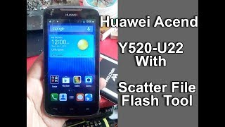 How to Flash Huawei Y520-U22 With Scatter Firmware & SP Flash Tool