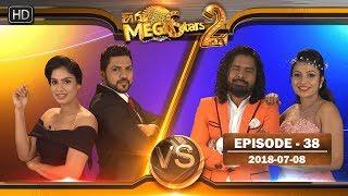 Hiru Mega Stars 2 | Episode 38 | 2018-07-08