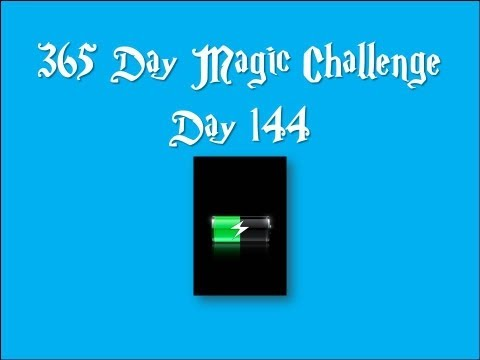 Day 144 of the 365 day magic challenge (Magic battery)