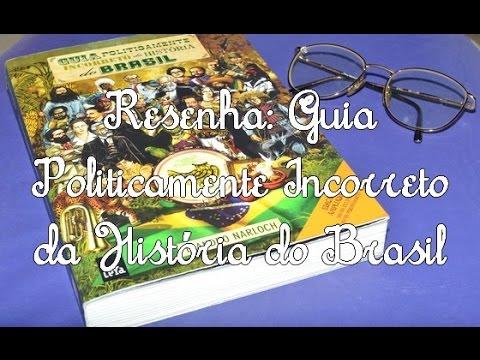 Resenha: Guia Politicamente Incorreto da História do  Brasil