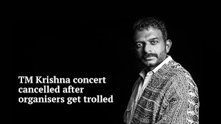 Organisers allegedly cancel TM Krishna concert after a campaign by right-wing trolls