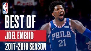 Best of Joel Embiid | 2018 NBA Season