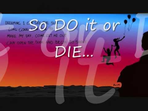Do it or Die