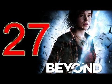 Beyond Two Souls Walkthrough part 27 No Commentary Gameplay Let's play Beyond Two Souls Walkthrough