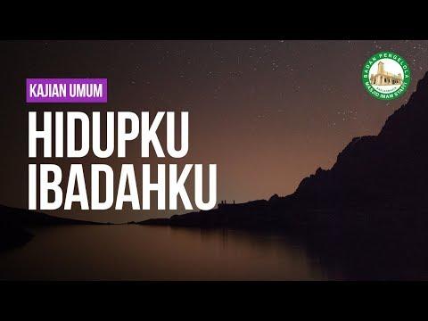Hidupku Ibadahku - Ustadz Andi Abu Fadhillah