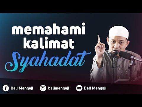 Memahami Kalimat Syahadat - Ustadz Beni Sarbeni, Lc