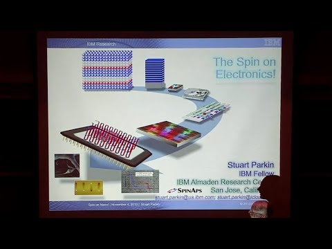 The Spin on Electronics! -Spintronics- The Nanoscience and Nanotech of Spin Currents | Stuart Parkin
