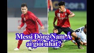 King's Cup 2019 có 2 Messi Đông Nam Á, Việt Nam hay Thái Lan là giỏi nhất khu vực?