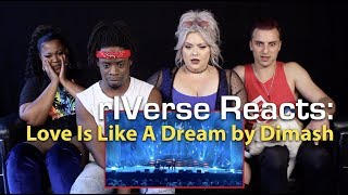 rIVerse Reacts: Love Is Like A Dream by Dimash - Live Performance Reaction