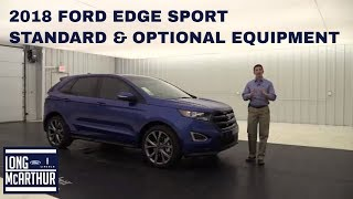 2018 FORD EDGE SPORT OVERVIEW STANDARD & OPTIONAL EQUIPMENT