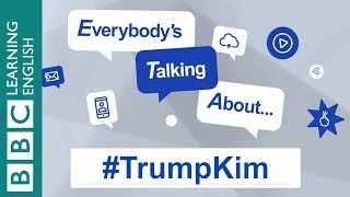 Everybody's Talking About... #TrumpKim
