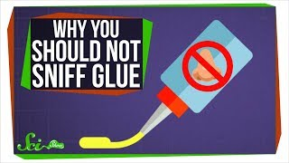Why Do Glue Labels Warn Not to Sniff It? by : SciShow