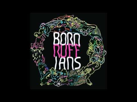 Born Ruffians - Stupid Dream
