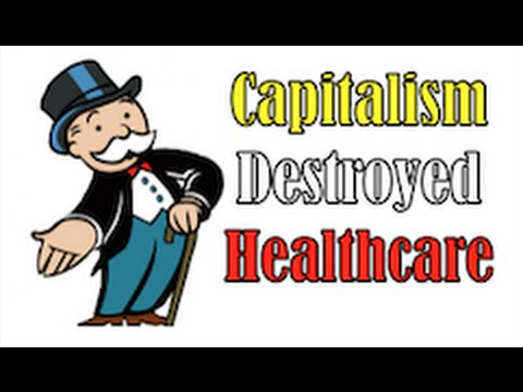 Did capitalism destroy the US healthcare system?