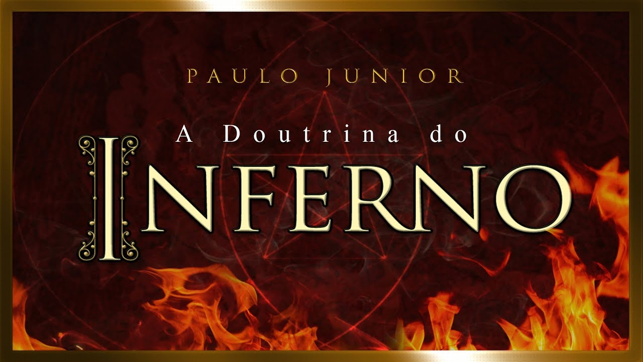 A Doutrina do Inferno - Paulo Junior