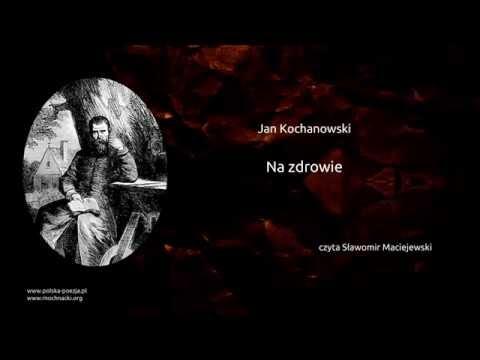 Jan Kochanowski - Na Zdrowie