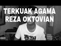 TERKUAK AGAMA REZA ARAP OKTOVIAN!!!