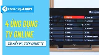 Top 4 ứng dụng xem truyền hình miễn phí trên Smart TV | Điện máy XANH