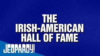 The Irish-American Hall of Fame | JEOPARDY!