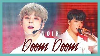 [HOT] NOIR - Doom Doom, 느와르 - 둠둠  Show Music core 20190615