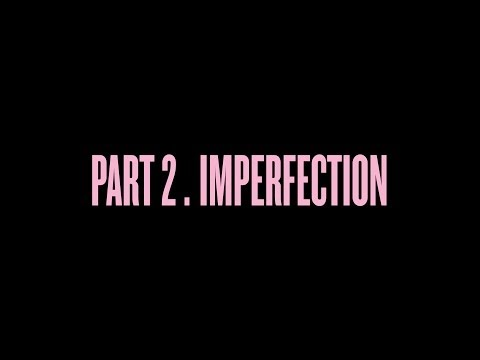 """""""Self-Titled"""": Part 2. Imperfection"""