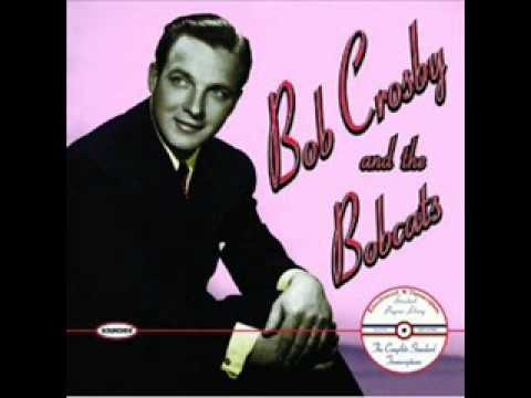 Bob Crosby and the Bobcats - Charlie my boy