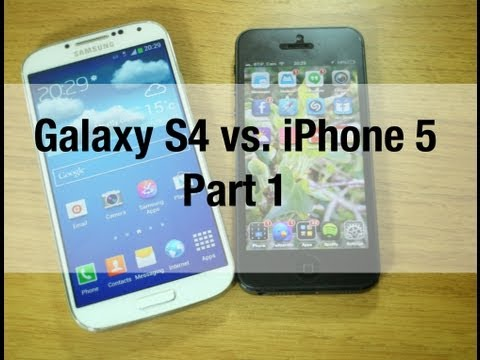 Galaxy S4 vs iPhone 5 - Part 1