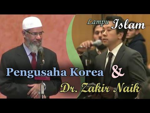 Pengusaha Korea Bertanya Pada Dr. Zakir Naik