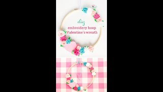 How to make a cute embroidery hoop Valentine's wreath