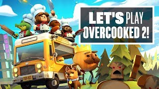 Let's Play Overcooked 2 - Overcooked 2 PC Gameplay